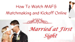 How To Watch MAFS Matchmaking and Kickoff Online